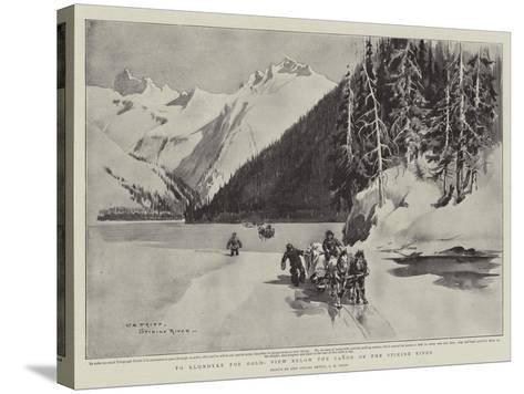 To Klondyke for Gold, View Below the Canon on the Stikine River-Charles Edwin Fripp-Stretched Canvas Print