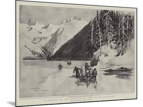 To Klondyke for Gold, View Below the Canon on the Stikine River-Charles Edwin Fripp-Mounted Giclee Print