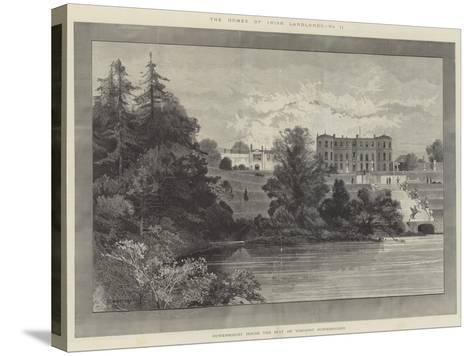 Powerscourt House, the Seat of Viscount Powerscourt-Charles Auguste Loye-Stretched Canvas Print