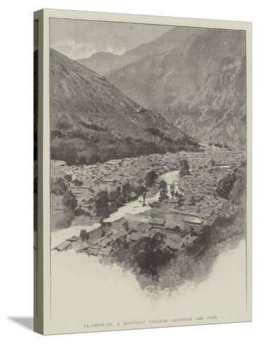 Ta-Chien-Lu, a Mountain Village, Altitude 8400 Feet-Charles Auguste Loye-Stretched Canvas Print