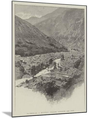 Ta-Chien-Lu, a Mountain Village, Altitude 8400 Feet-Charles Auguste Loye-Mounted Giclee Print