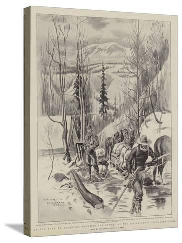 On the Road to Klondyke, Mounting the Summit of the Divide Above Telegraph Creek-Charles Edwin Fripp-Stretched Canvas Print
