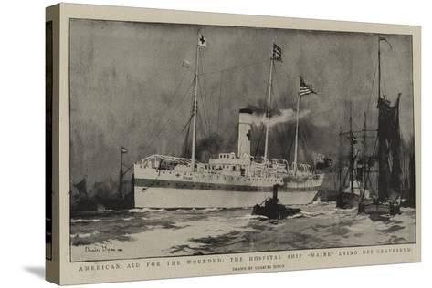 American Aid for the Wounded, the Hospital Ship Maine Lying Off Gravesend-Charles Edward Dixon-Stretched Canvas Print