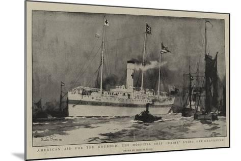 American Aid for the Wounded, the Hospital Ship Maine Lying Off Gravesend-Charles Edward Dixon-Mounted Giclee Print