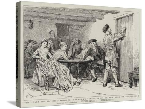 The Dark House, Billingsgate, Hogarth's Caricatura of the Duke of Puddledock-Charles Green-Stretched Canvas Print