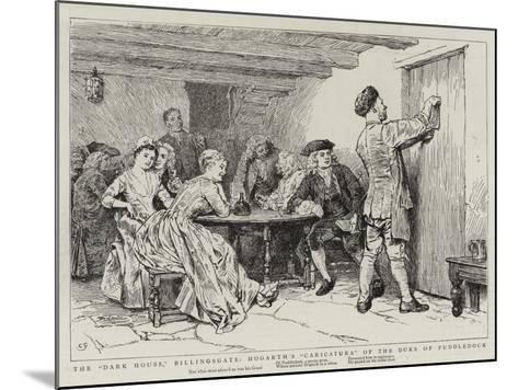 The Dark House, Billingsgate, Hogarth's Caricatura of the Duke of Puddledock-Charles Green-Mounted Giclee Print