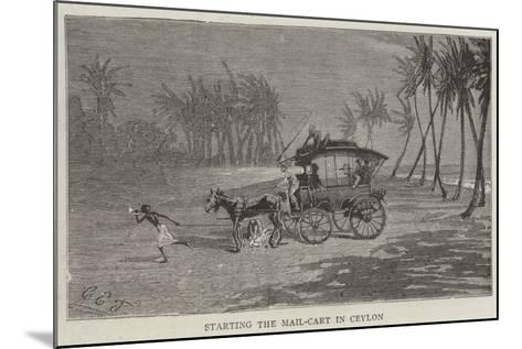 Starting the Mail-Cart in Ceylon-Charles Edwin Fripp-Mounted Giclee Print