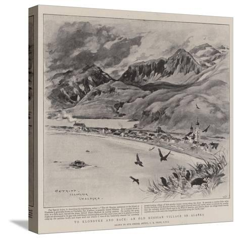 To Klondyke and Back, an Old Russian Village in Alaska-Charles Edwin Fripp-Stretched Canvas Print