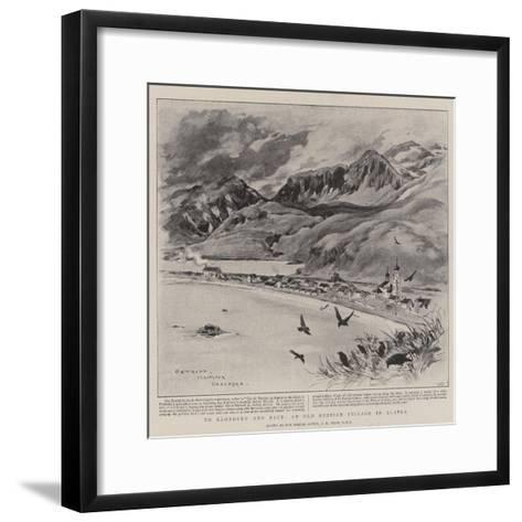 To Klondyke and Back, an Old Russian Village in Alaska-Charles Edwin Fripp-Framed Art Print