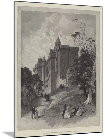 The Glasgow International Exhibition, the Bishop's Palace-Charles Auguste Loye-Mounted Giclee Print