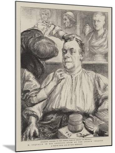 M Coquelin in His Dressing-Room at the Lyceum Theatre-Charles Paul Renouard-Mounted Giclee Print
