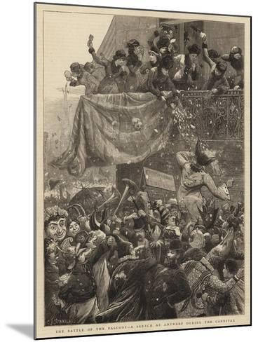 The Battle of the Balcony, a Sketch at Antwerp During the Carnival-Charles Joseph Staniland-Mounted Giclee Print