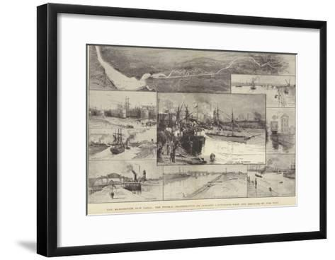 The Manchester Ship Canal, the Formal Inauguration on 1 January-Charles Joseph Staniland-Framed Art Print