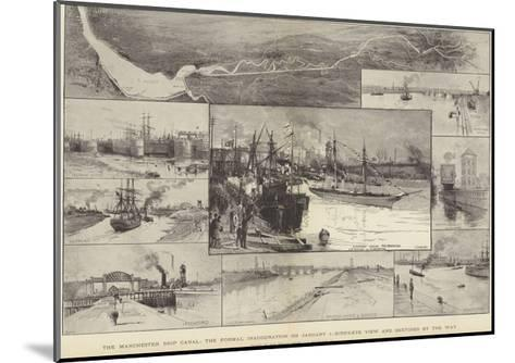 The Manchester Ship Canal, the Formal Inauguration on 1 January-Charles Joseph Staniland-Mounted Giclee Print