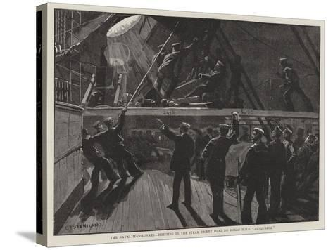 The Naval Manoeuvres, Hoisting in the Steam Picket Boat on Board HMS Conqueror-Charles Joseph Staniland-Stretched Canvas Print