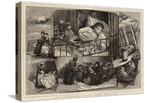 Help the Helpers!, Hospital Sunday, 13 June 1880-Charles Joseph Staniland-Stretched Canvas Print