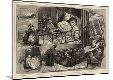 Help the Helpers!, Hospital Sunday, 13 June 1880-Charles Joseph Staniland-Mounted Giclee Print