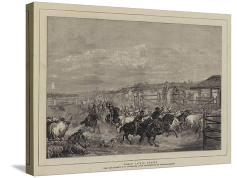 Roman Cattle Market-Charles H. Poingdestre-Stretched Canvas Print