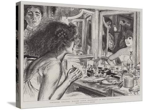 Finishing Touches, Madame Sarah Bernhardt in Her Dressing-Room-Charles Paul Renouard-Stretched Canvas Print