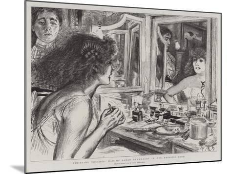 Finishing Touches, Madame Sarah Bernhardt in Her Dressing-Room-Charles Paul Renouard-Mounted Giclee Print