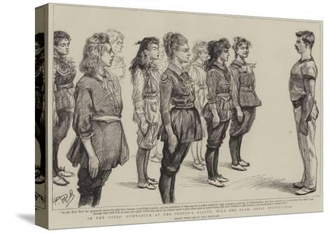 In the Girl's Gymnasium at the People's Palace, Mile End Road, Drill Instruction-Charles Paul Renouard-Stretched Canvas Print