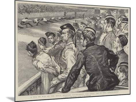 A Tug of War at the Royal Military Tournament, the Final Tie of the Auxiliaries-Charles Paul Renouard-Mounted Giclee Print