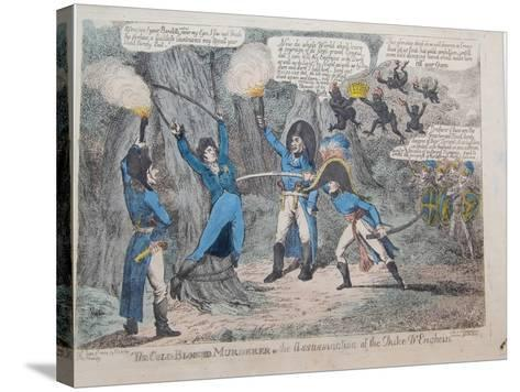 The Cold-Blooded Murderer or the Assassination of the Duke D'Enghein, 1804-Charles Williams-Stretched Canvas Print