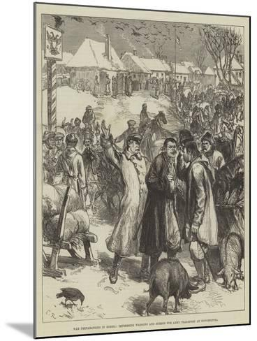 War Preparations in Russia, Impressing Waggons and Horses for Army Transport at Novoselitza-Charles Robinson-Mounted Giclee Print