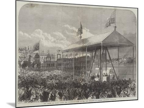 The Prince of Wales Laying the Foundation-Stone of the New Buildings of Glasgow University-Charles Robinson-Mounted Giclee Print