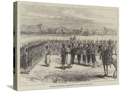 Manner of Swearing in Recruits to Our Indian Native Army-Charles Robinson-Stretched Canvas Print