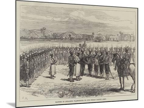 Manner of Swearing in Recruits to Our Indian Native Army-Charles Robinson-Mounted Giclee Print