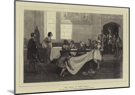 The Arrest of Anne Boleyn-David Wilkie Wynfield-Mounted Giclee Print