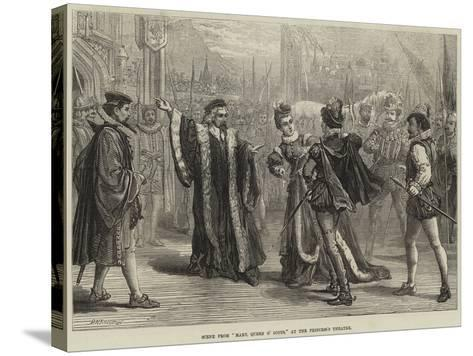 Scene from Mary, Queen of Scots, at the Princess's Theatre-David Henry Friston-Stretched Canvas Print