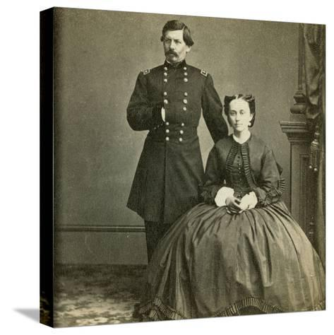 Major General George B. Mcclellan and His Wife- E. & H.T. Anthony-Stretched Canvas Print