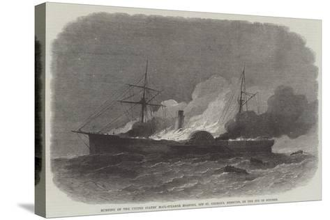 Burning of the United States' Mail-Steamer Roanoke, Off St George'S, Bermuda, on 9 October-Edwin Weedon-Stretched Canvas Print