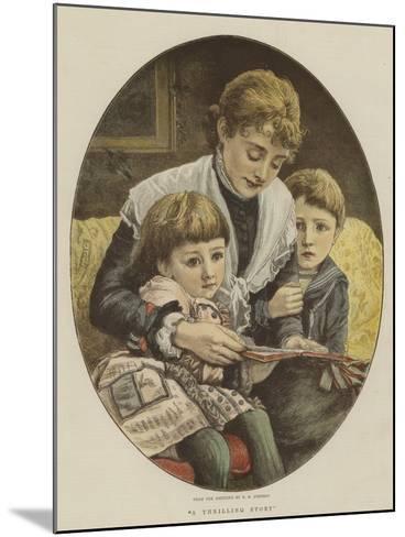 A Thrilling Story-Edward Killingworth Johnson-Mounted Giclee Print