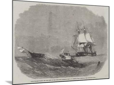 HMS Diadem Taking Off the Crew of the Dismasted American Ship C W Connor, Near Bermuda-Edwin Weedon-Mounted Giclee Print