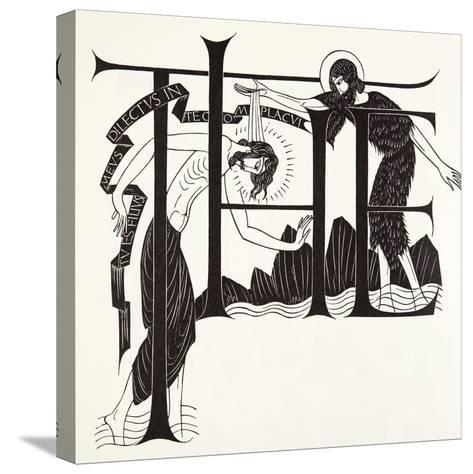 The Baptism of Jesus by John the Baptist from the Four Gospels, 1931-Eric Gill-Stretched Canvas Print