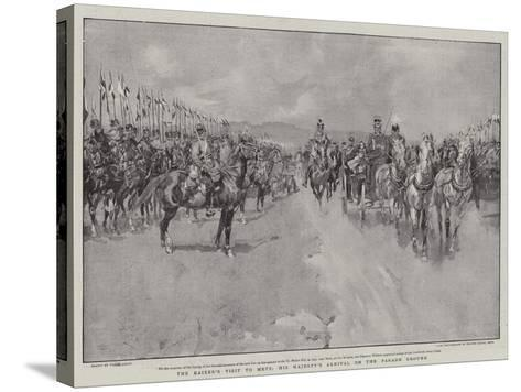 The Kaiser's Visit to Metz, His Majesty's Arrival on the Parade Ground-Frank Craig-Stretched Canvas Print