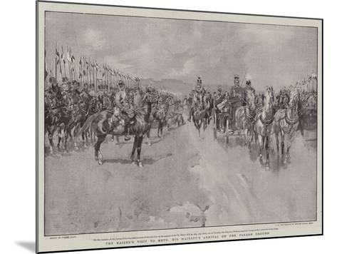 The Kaiser's Visit to Metz, His Majesty's Arrival on the Parade Ground-Frank Craig-Mounted Giclee Print