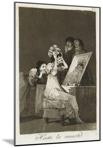 Hasta La Muerte, 1799-Francisco de Goya-Mounted Giclee Print