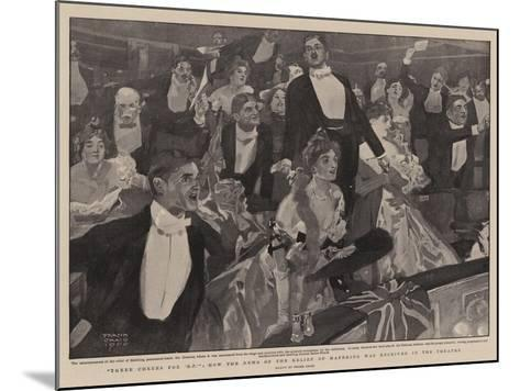 Three Cheers for 'B-P', How the News of the Relief of Mafeking Was Received in the Theatre-Frank Craig-Mounted Giclee Print