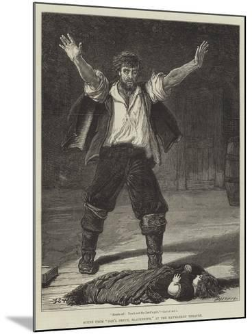 Scene from Dan'L Druce, Blacksmith, at the Haymarket Theatre-Francis S. Walker-Mounted Giclee Print