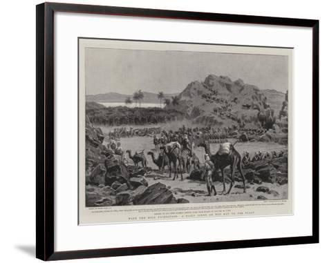 With the Nile Expedition, a Daily Scene on the Way to the Front-Frank Dadd-Framed Art Print