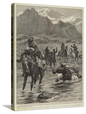 Dr Lansdell's Journey Through Chinese Central Asia, Fording the Muzart-Nin-Su-Frank Dadd-Stretched Canvas Print