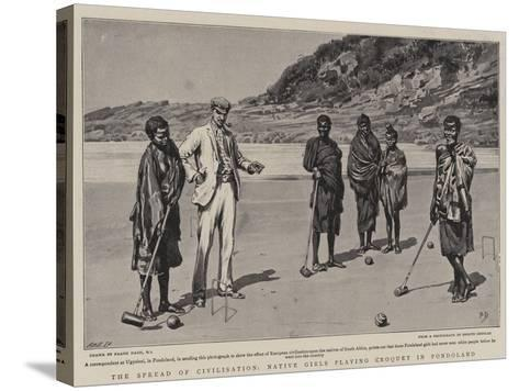 The Spread of Civilisation, Native Girls Playing Croquet in Pondoland-Frank Dadd-Stretched Canvas Print