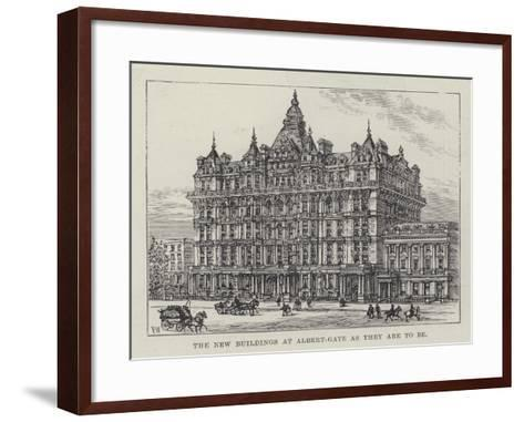 The New Buildings at Albert-Gate as They are to Be-Frank Watkins-Framed Art Print