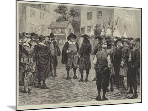The Penn Bicentenary Festival at Philadelphia, Penn Welcomed by the Old Dutch Settlers-Frank Dadd-Mounted Giclee Print