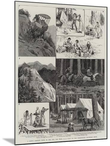 A Lady's Camping Tour in the Far, Far West, Ii, a Visit to the Washington Mountain Mines-Frank Dadd-Mounted Giclee Print