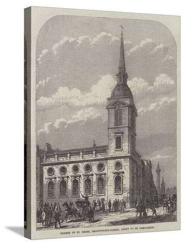 Church of St Benet, Gracechurch-Street, About to Be Demolished-Frank Watkins-Stretched Canvas Print